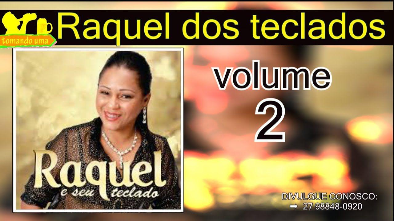 Raquel Dos Teclados Volume 2 Em 2020 Com Imagens Raquel Dos