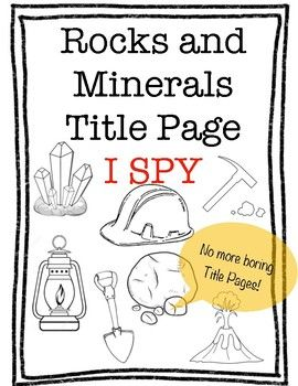 Rocks and Minerals Title Page I Spy   Minerals, Spy and Students