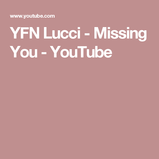YFN Lucci - Missing You - YouTube | Music | Lucci, Miss you