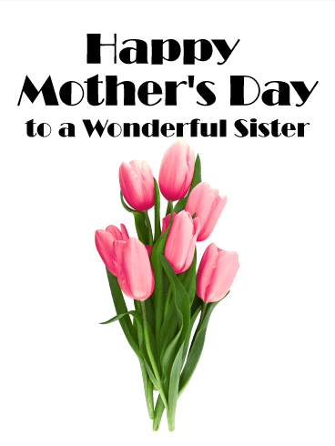 Pretty Tulips Happy Mother S Day Card For Sister Since You Were Born Your Sister Ha Happy Mothers Day Sister Happy Mothers Day Wishes Happy Mother Day Quotes