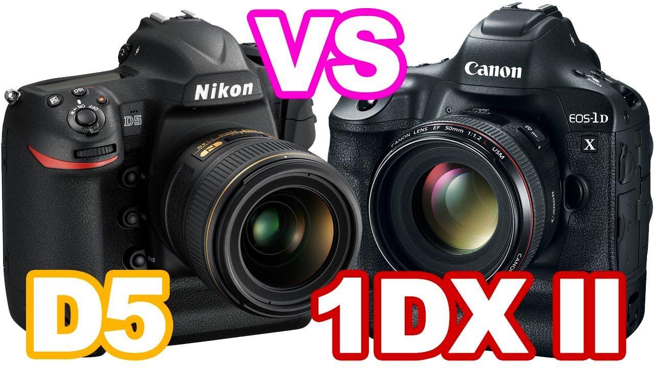 Nikon D5 Vs Canon 1d X Mark Ii Youtube Nikon Nikon Shop Camera Hacks