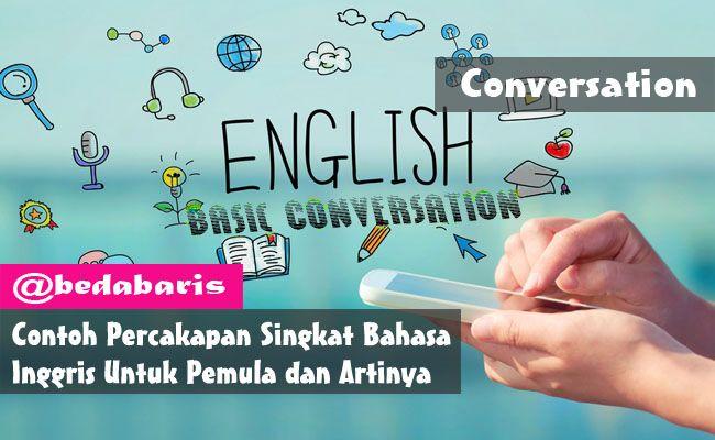 Contoh Percakapan Singkat Bahasa Inggris Untuk Pemula Dan Artinya Inggris Bahasa Bahasa Inggris