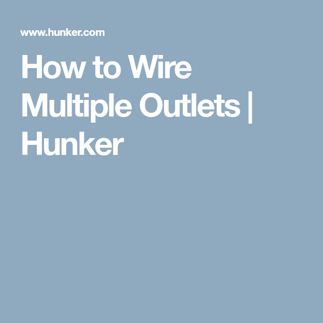 How To Wire Multiple Outlets Electric Wire Outlets