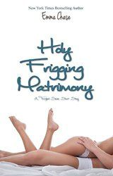 Holy Frigging Matrimony - A Tangled Series Short Story (The Tangled)
