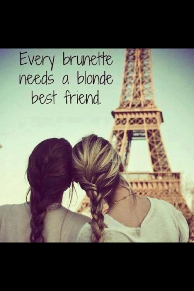 Blonde And Brunette Quotes : blonde, brunette, quotes, Every, Blonde, Needs, Haired, Girl,, Brunette,, Another, Friend, Quotes,, Friends