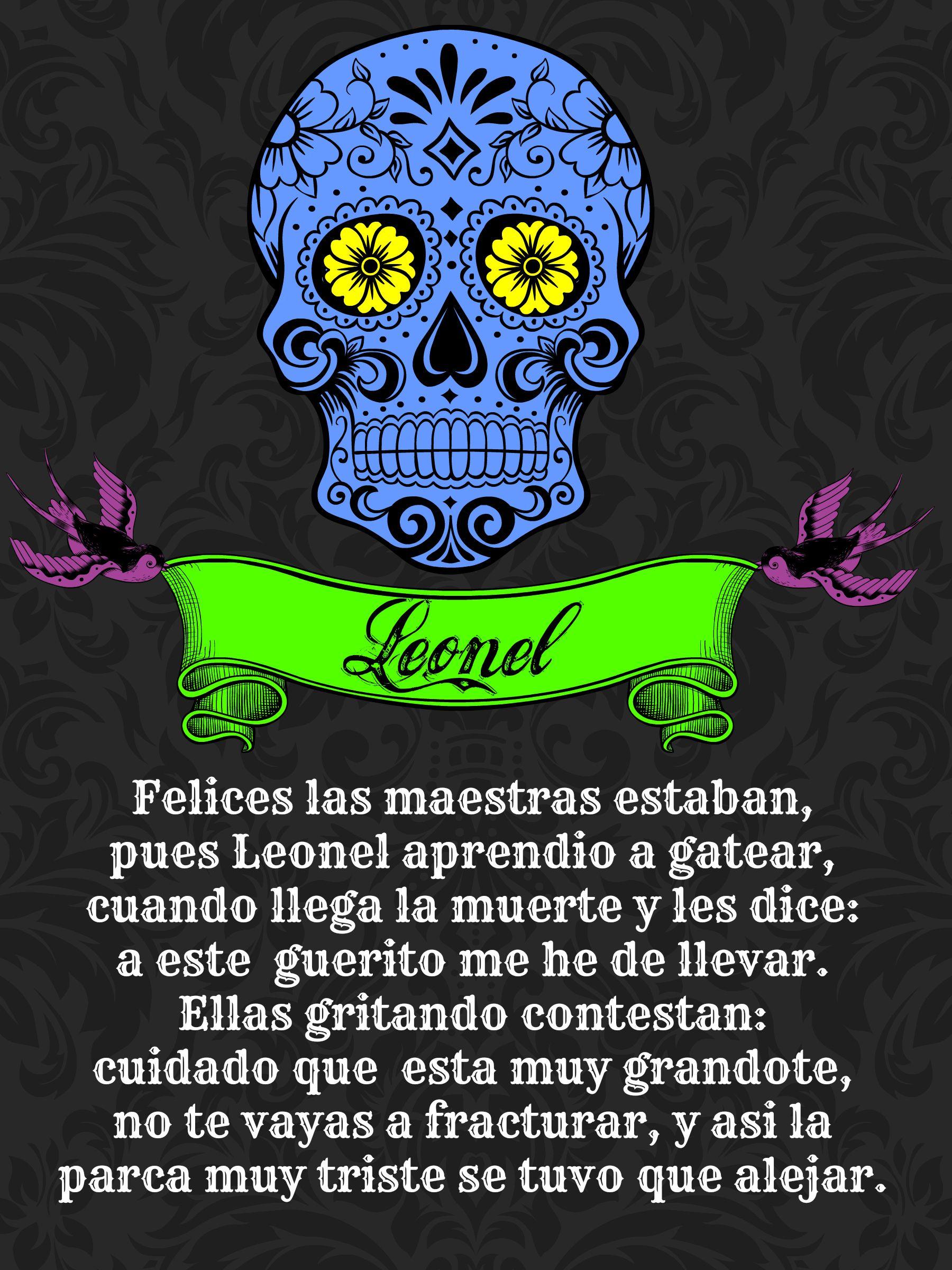 Calaverita Literaria De Leonel Day Of Death Dia De Muertos Tradicion Mexican Calaveras Literarias Mexicanas Calaveras Literarias Calaveras Literarias Chistosas