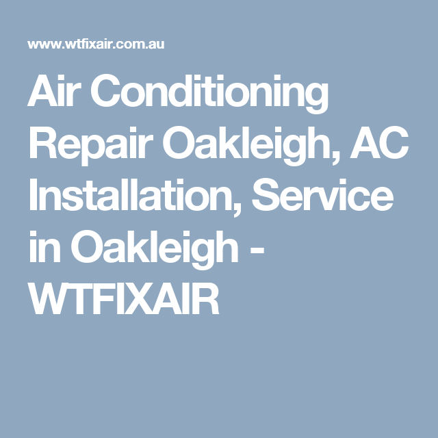 Air Conditioning Repair Oakleigh Ac Installation Service In