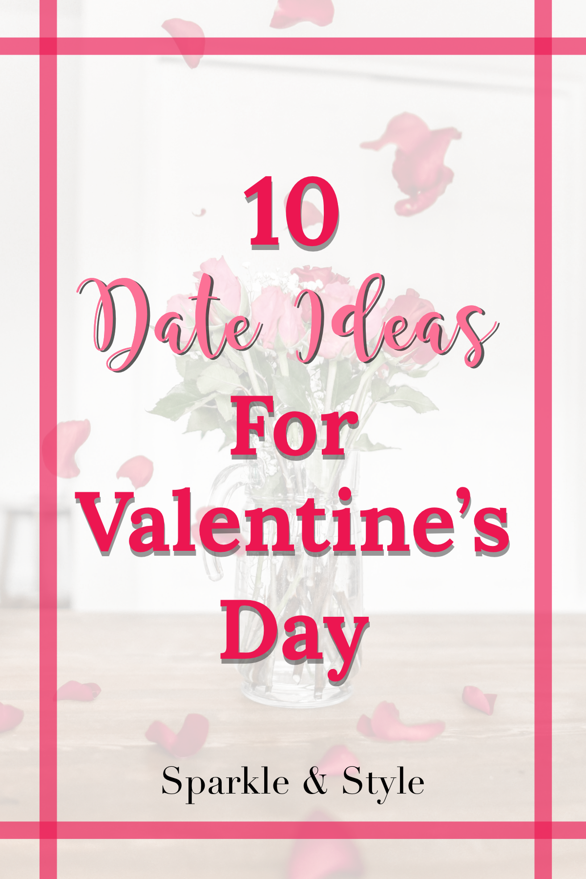 10 Date Ideas For Valentine S Day In 2020 Fashion Blogger