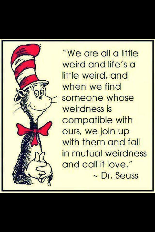 Dr seuss love quotes mutual weirdness
