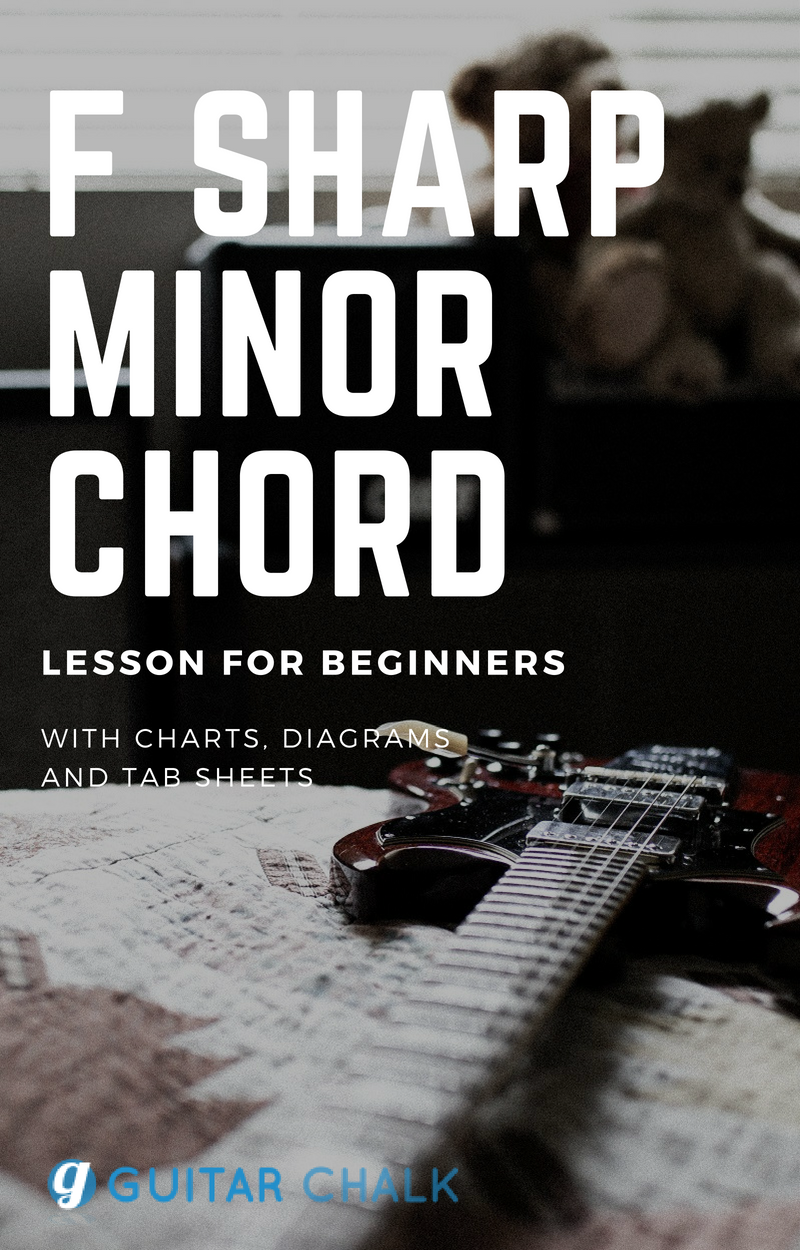 F Sharp Minor Chord Guitar Lesson For Beginners With Charts