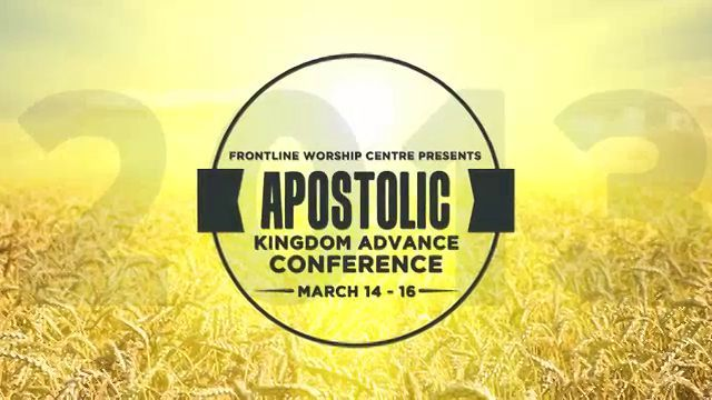 Apostolic Kingdom Advance Conference by Frontline Worship Centre. Conference Info Video with Rick Joyner and Chuck Pierce.