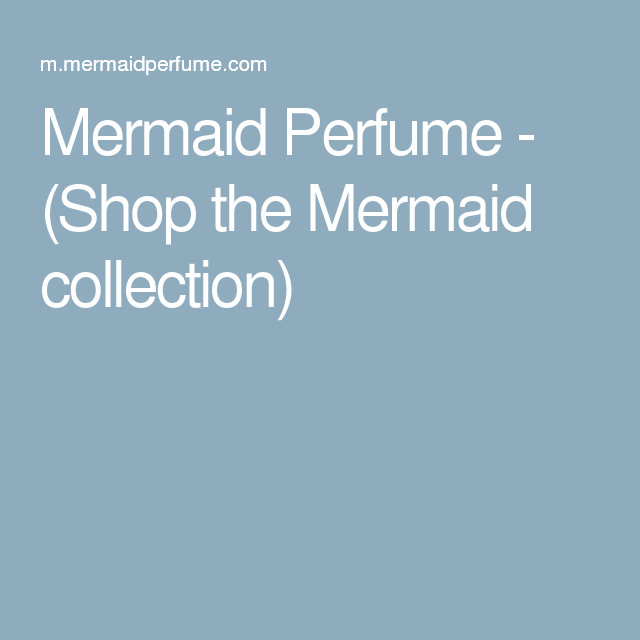 Mermaid Perfume - (Shop the Mermaid collection)