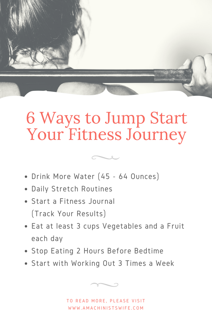 6 Ways To Jump Start Your Fitness Journey A Machinist S Wife Fitness Journey You Fitness Fitness