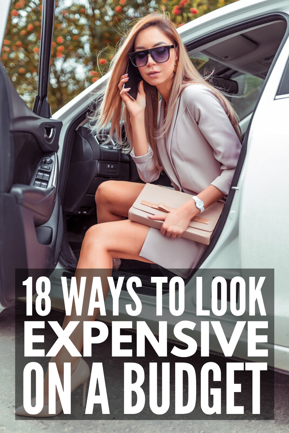 How to Look Expensive on a Budget: 18 Tips Every Girl Needs