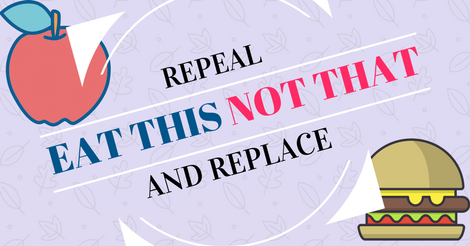 repeal and replace eat this not that  eat easy workouts