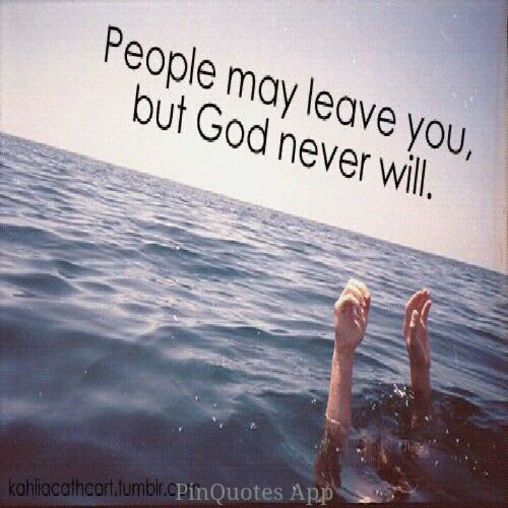 God Never Leaves Us Quotes Quotes About God God Loves You