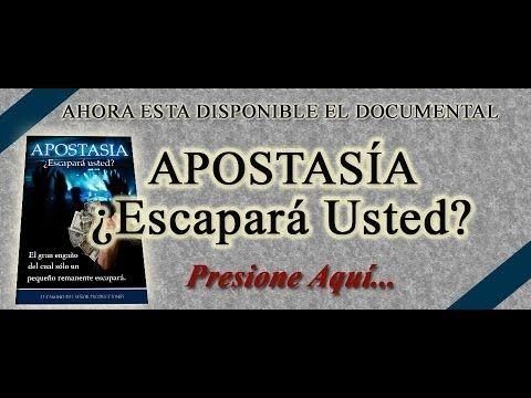 Apostasía, ¿Escapará Usted? -Documental Completo