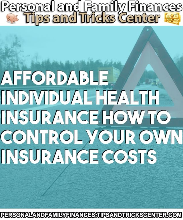 Read the article: Affordable Individual Health Insurance ...