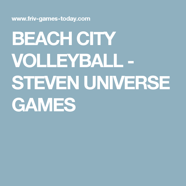 BEACH CITY VOLLEYBALL - STEVEN UNIVERSE GAMES