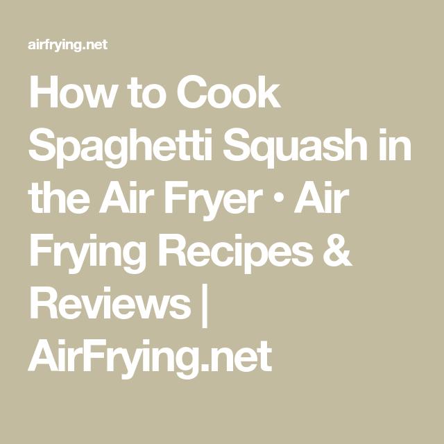 Spaghetti Squash in the Air Fryer #spagettisquashrecipes