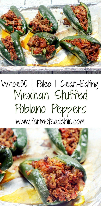 Paleo And Whole30 Stuffed Poblano Peppers Farmstead Chic Recipe Whole Food Recipes Paleo Recipes Stuffed Peppers