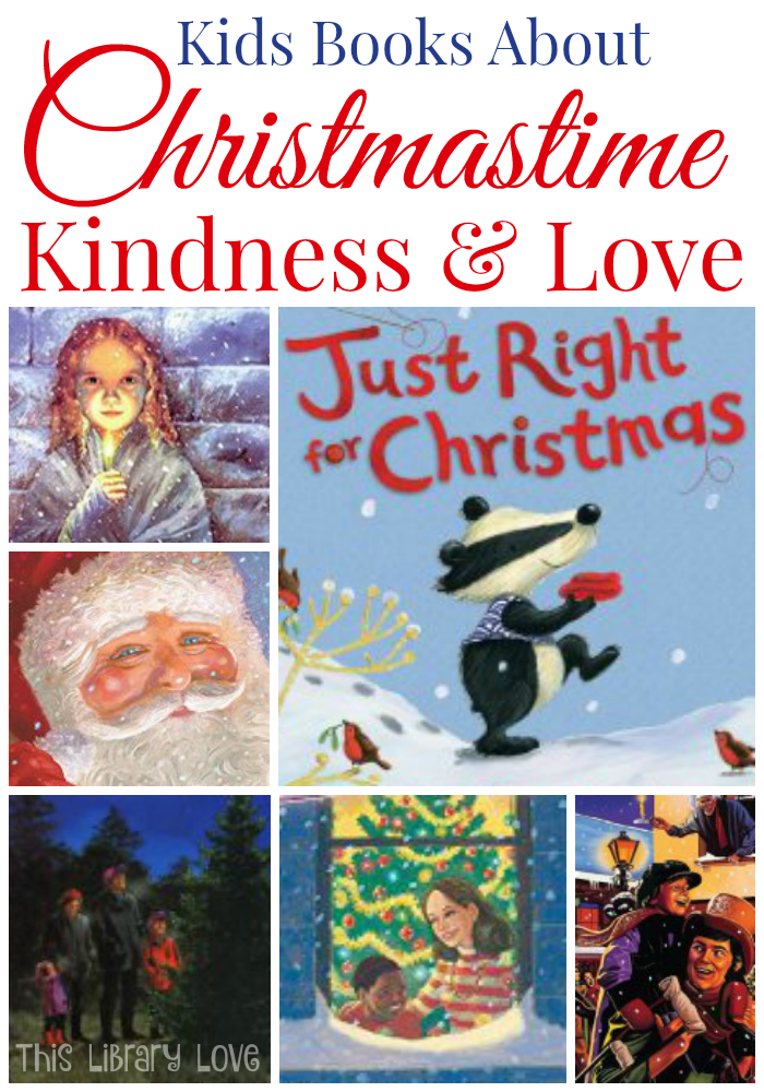Best Kids Christmas Books About Kindness And Love Christmas Books For Kids Christmas Books Books About Kindness