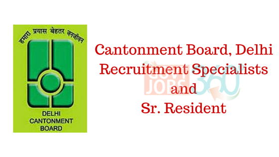 Cantonment Board, Delhi: Specialists & Sr. Resident