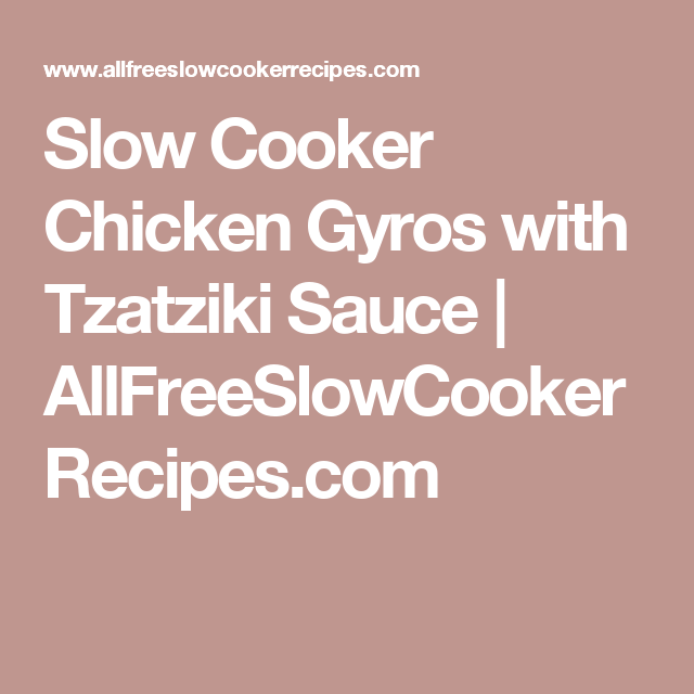 Slow Cooker Chicken Gyros with Tzatziki Sauce | AllFreeSlowCookerRecipes.com