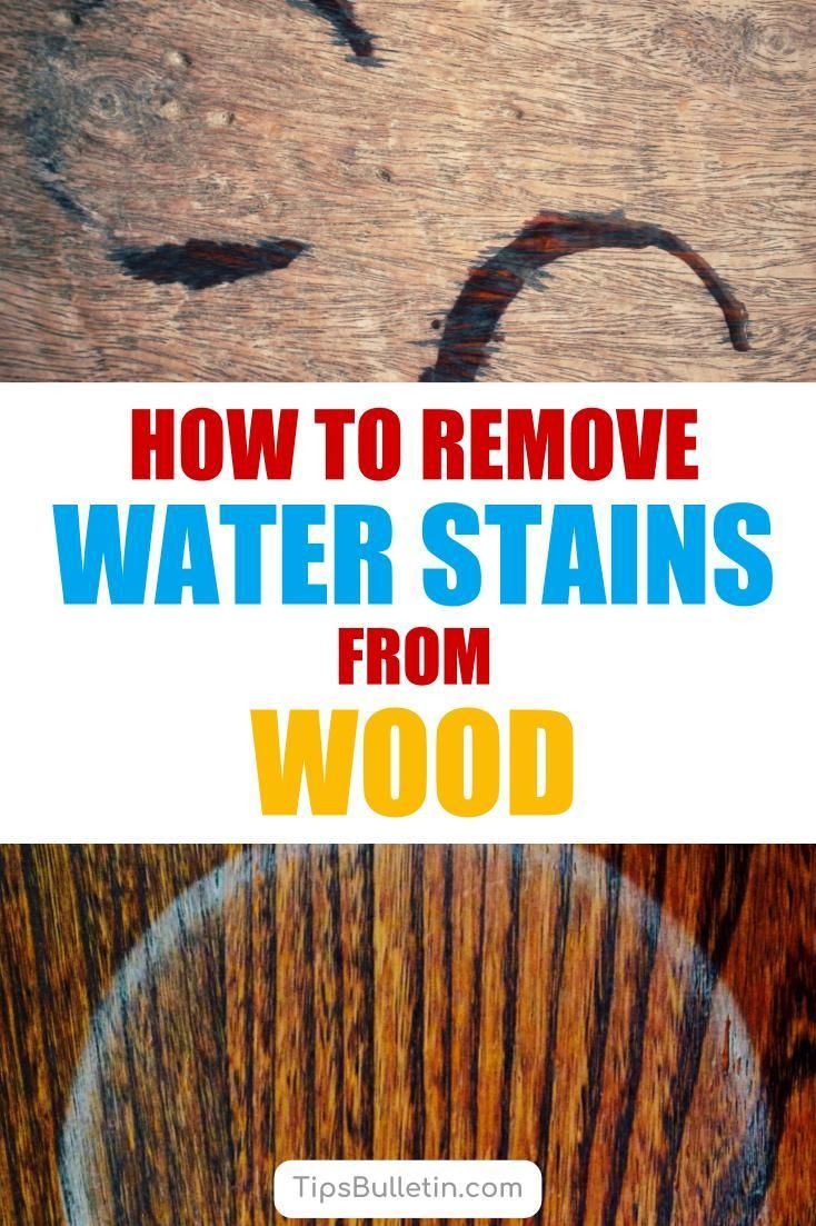 6 highly effective ways to remove water stains from wood