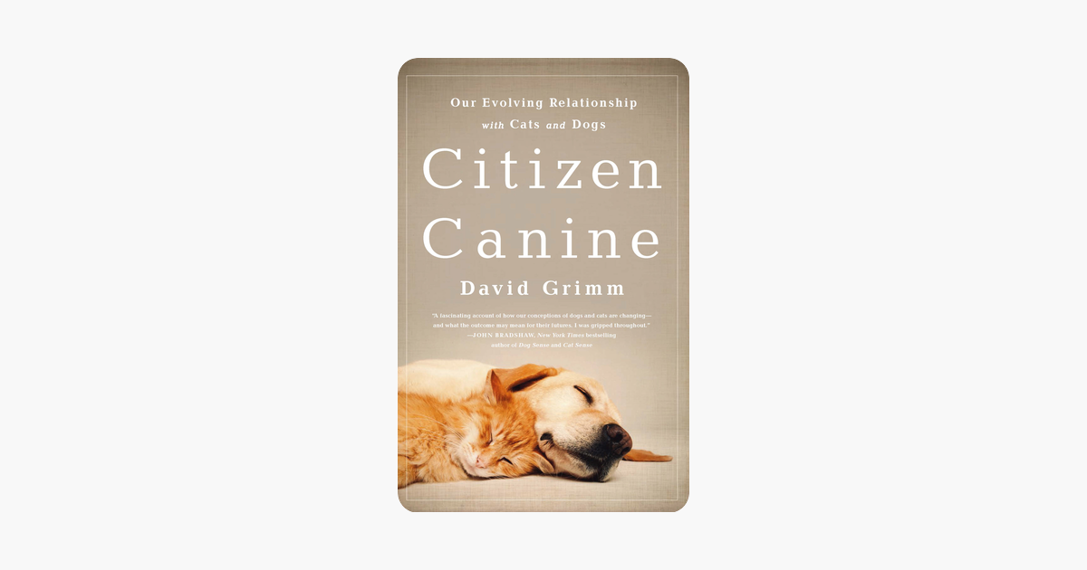 Citizen Canine David Grimm... Citizen Canine David