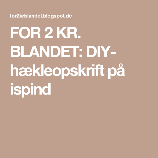 FOR 2 KR. BLANDET: DIY- hækleopskrift på ispind