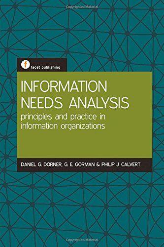 Information Needs Analysis Principles and Practice in Information - needs analysis