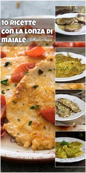 Ricetta Veloce Lonza Di Maiale.10 Idee Veloci Per Cucinare La Lonza Di Maiale Mastercheffa Ricette Ricette Carne Di Maiale Ricette Di Cucina