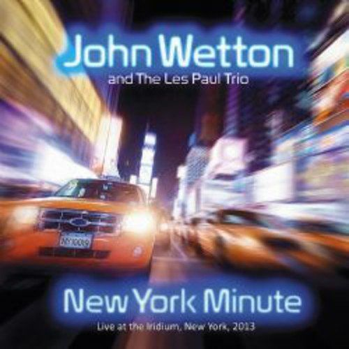 Live release from the British musician best known as the bassist/lead singer of Asia, UK and the Red-era of King Crimson. New York Minute sees John Wetton playing a selection of the songs that inspired him, many of which are not available on any other release. This live album also includes unique renditions of his solo hit Battle Lines and the Asia mega hit Heat of the Moment.  1	Do It Again (Live at the Iridium, 2013) 2	What's Going On? (Live at the Iridium, 2013) 3      God Only Knows…