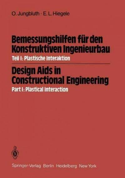 Bemessungshilfen Fur Den Konstruktiven Ingenieurbau / Design Aids in Constructional Engineering: Plastische Inter...