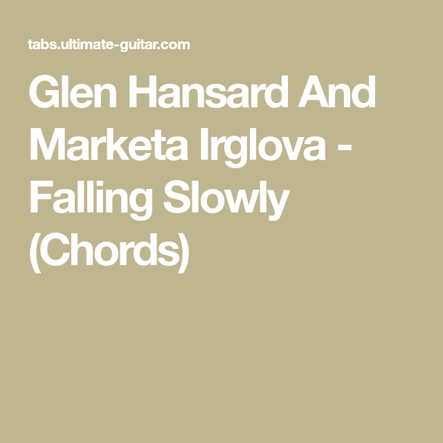 Glen Hansard And Marketa Irglova - Falling Slowly (Chords) | Guitar ...