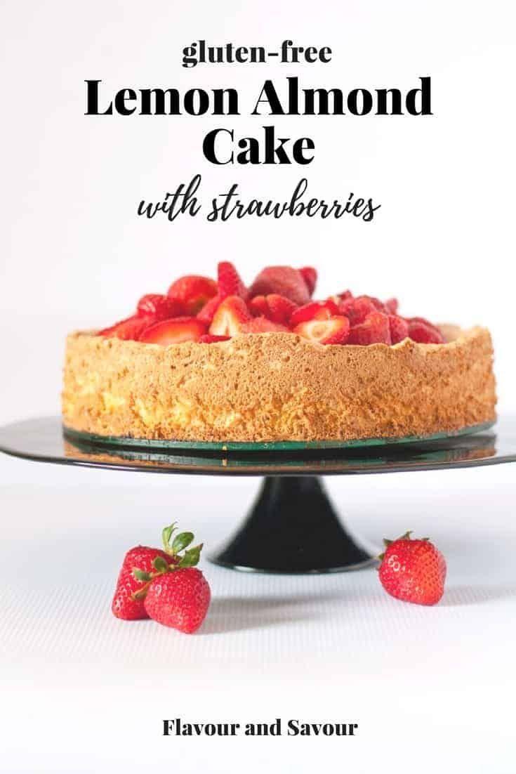 Gluten-Free Lemon Almond Cake with Strawberries -    This gluten-free Lemon Almond Cake is light an