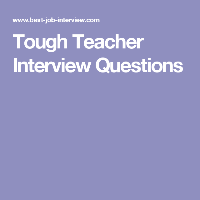 Tough Teacher Interview Questions  MamaS Going Back To Work