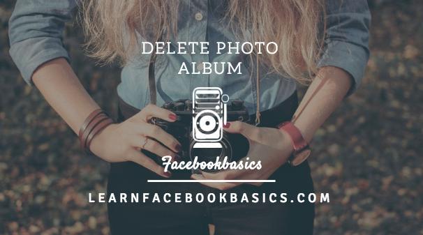 How do i delete my photo album on facebook