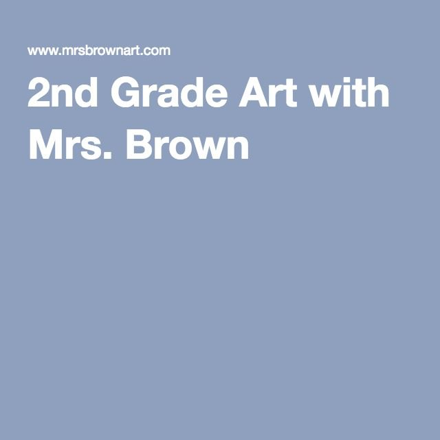 2nd Grade Art with Mrs. Brown