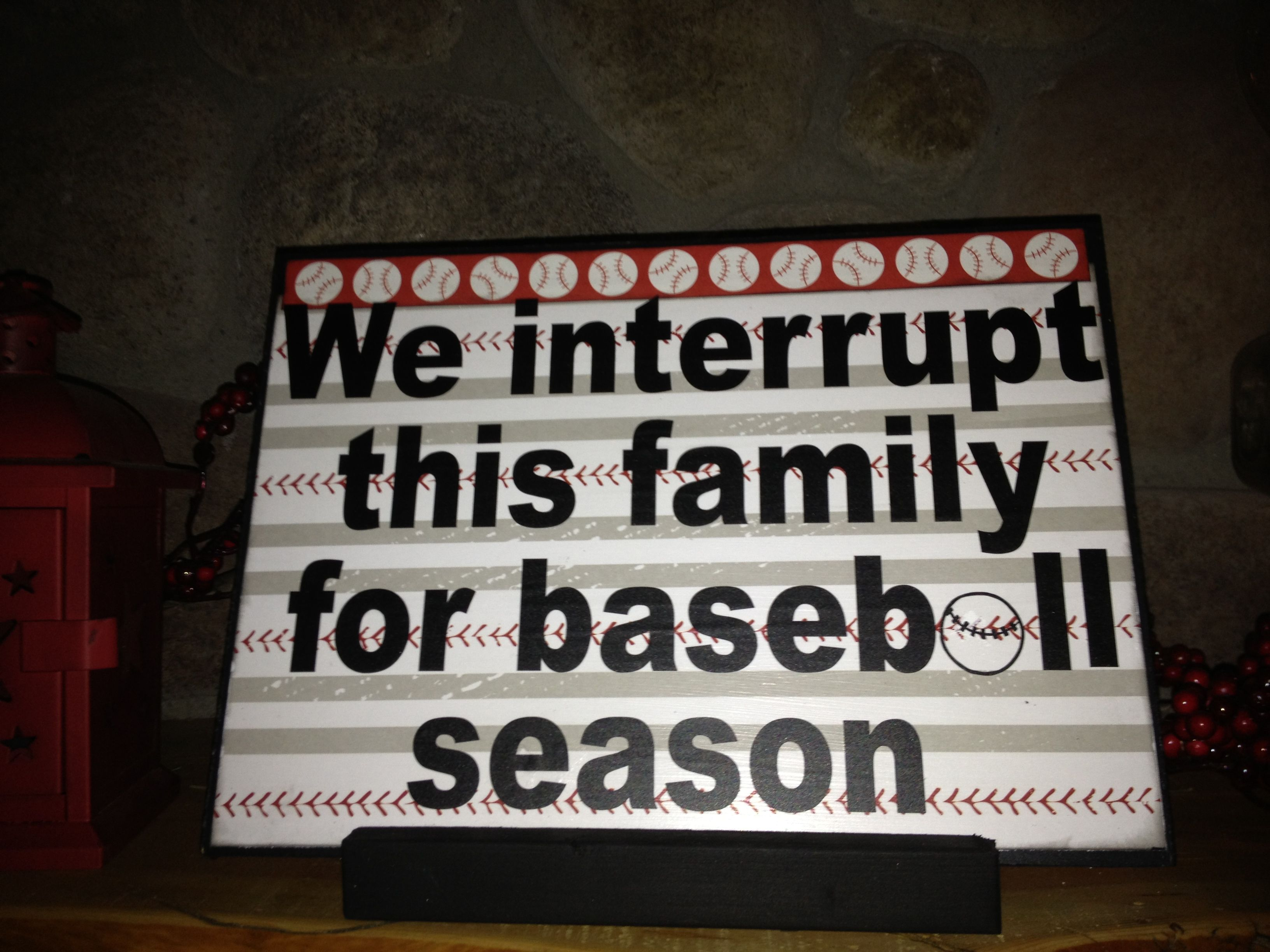 We interrupt this family for BASEBALL season sign wood custom