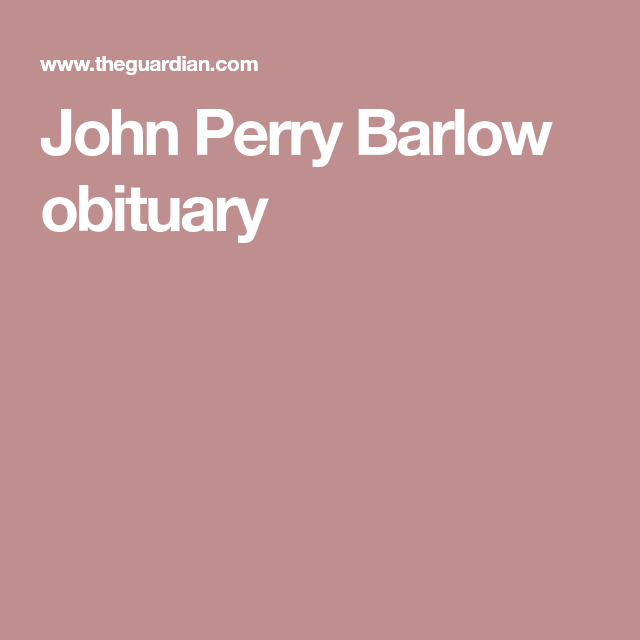 John Perry Barlow Obituary  John Perry And Grateful Dead
