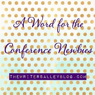 The Writers Alley: A Word for the Conference Newbies