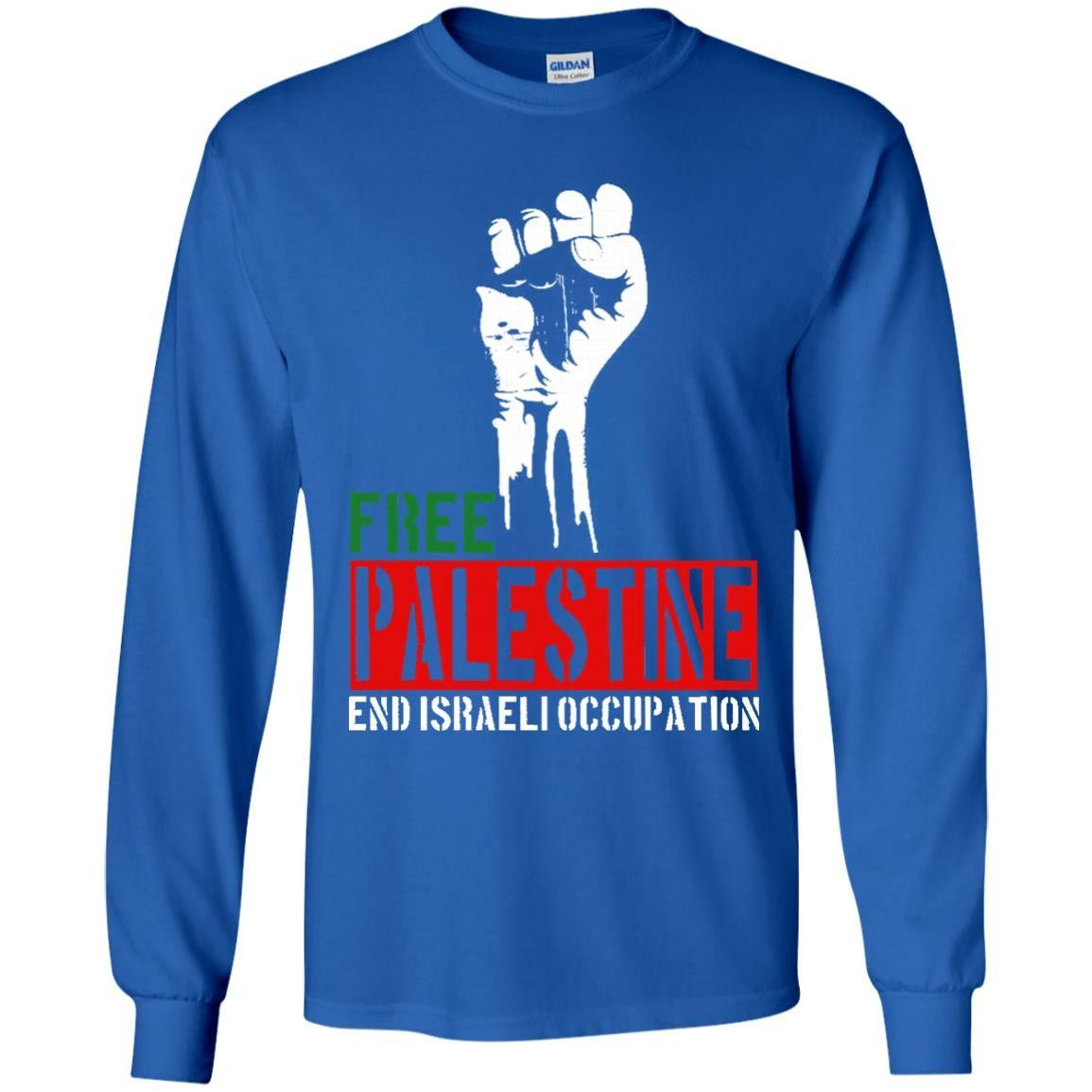 free palestine end israeli occupation G240 Gildan LS Ultra Cotton T-Shirt