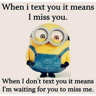 I miss you!!!!!!!!!!!!! Funny minion quotes, Funny