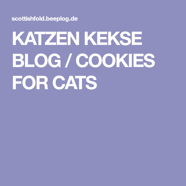 Katzen Kekse Blog Cookies For Cats Katzen Blog Kekse