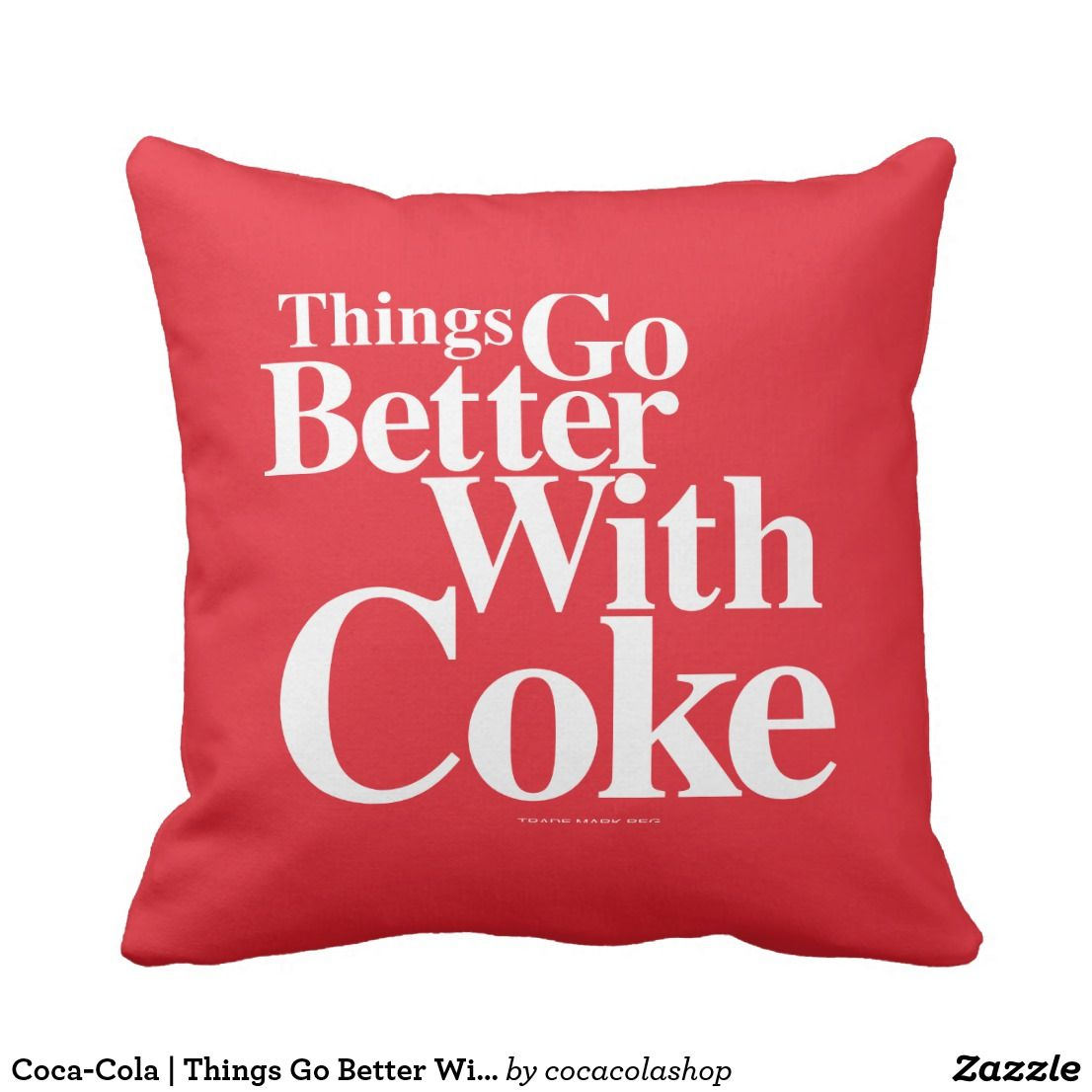 Coca Cola Bettwäsche Coca Cola Things Go Better With Coke Throw Pillow Zazzle