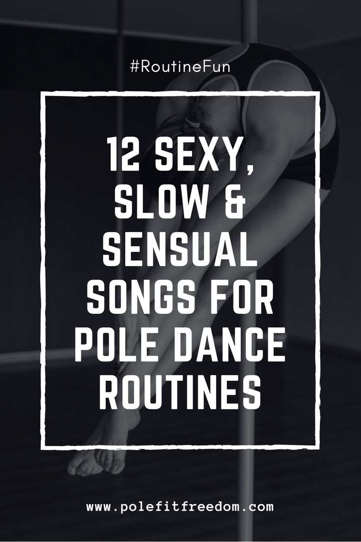 12 Sexy Slow Sensual Songs For Pole Dance Routines Routinefun
