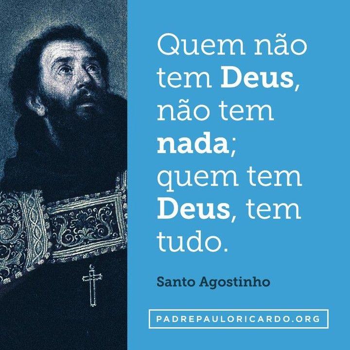 Santo Agostinho Frases Quem Não Tem Deus Não Tem Nada Quem Tem