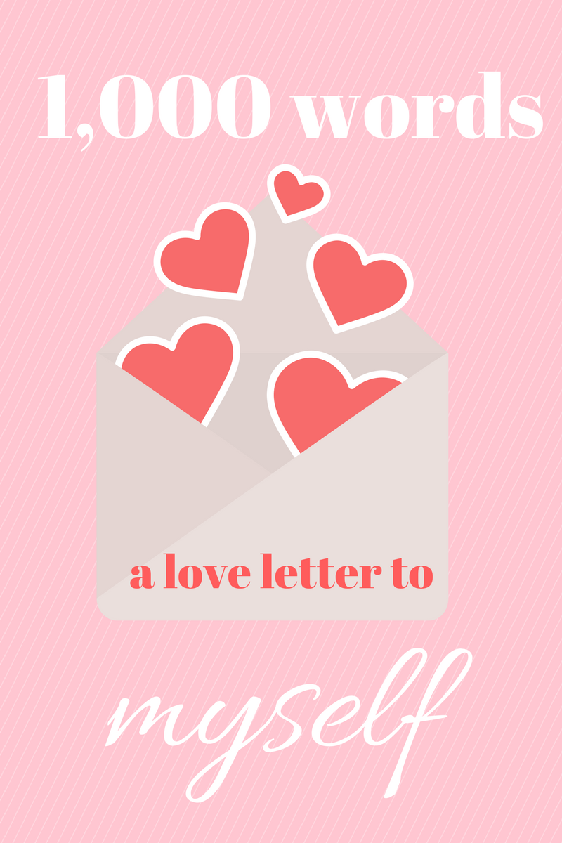 Thousand Words A Love Letter To Myself